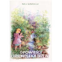Opowieści karkonoskich drzew Maria Nienartowicz (9788389863577)