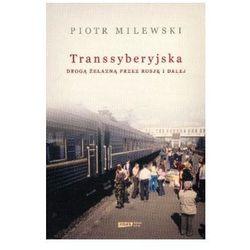 Transsyberyjska. Drogą żelazną przez Rosję i dalej (ISBN 9788324025039)