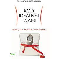 Kod idealnej wagi - 35% rabatu na drugą książkę!, Nadja Hermann