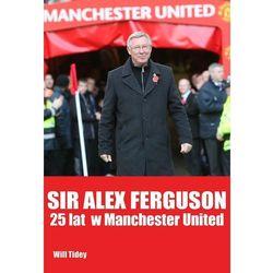 Sir Alex Fergusson. 25 lat w Manchester United, pozycja wydawnicza