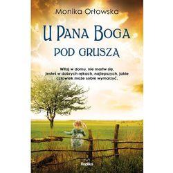 U Pana Boga pod gruszą - Monika Orłowska (kategoria: Poezja)