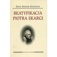 Beatyfikacja Piotra Skargi (9788327712370)