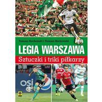 Legia Warszawa Sztuczki i triki piłkarzy - Dostępne od: 2014-11-17 (64 str.)