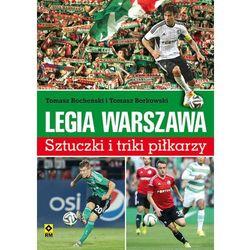 Legia Warszawa Sztuczki i triki piłkarzy - Dostępne od: 2014-11-17 (ilość stron 64)