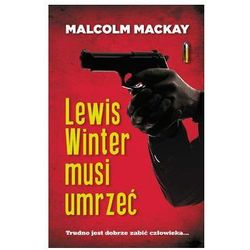 Lewis Winter musi umrzeć - Malcolm MacKay - Zakupy powyżej 60zł dostarczamy gratis, szczegóły w sklepie (