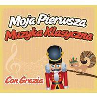 Moja pierwsza muzyka klasyczna Con Grazia