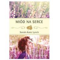Miód na serce Lynch Sarah-Kate