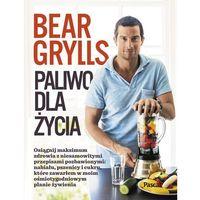 Paliwo dla Życia - Bear Grylls