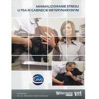 Minimalizowanie stresu u psa w gabinecie weterynaryjnym - Elamed (9788361190714)