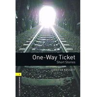 OXFORD BOOKWORMS LIBRARY New Edition 1 ONE-WAY TICKET, Bassett, Jennifer