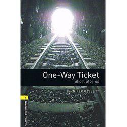 OXFORD BOOKWORMS LIBRARY New Edition 1 ONE-WAY TICKET, pozycja wydawnicza