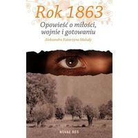 Rok 1863 Opowieść o miłości, wojnie i gotowaniu, pozycja z kategorii Poezja