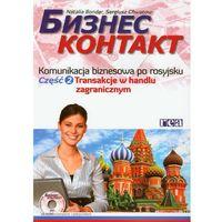 Biznes Kontakt Komunikacja Biznesowa Po Rosyjsku Część 2 +Cd (9788375441314)