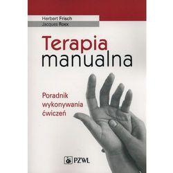 Terapia manualna. Poradnik wykonywania ćwiczeń, książka z kategorii Pozostałe książki