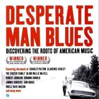 Różni Wykonawcy - Desperate Man Blues - Discovering The Roots Of American Music (0880226000523)