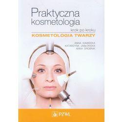 Praktyczna kosmetologia krok po kroku (Kamińska Anna, Jabłońska Katarzyna, Drobnik Anna)