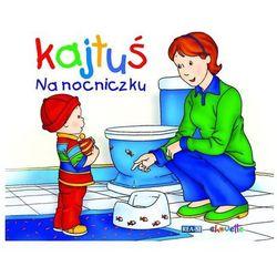 Kajtuś. Na nocniczku - Dostawa zamówienia do jednej ze 170 księgarni Matras za DARMO (ISBN 9788379930913)