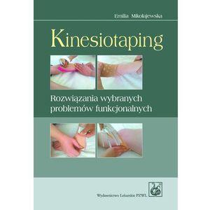 Kinesiotaping. Rozwiązania wybranych problemów funkcjonalnych (160 str.)