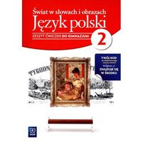 Świat w słowach i obrazach 2 Język polski Zeszyt ćwiczeń