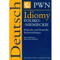 Idiomy polsko - niemieckie Polnische und Deutsche Redewendungen (Wydawnictwo Naukowe PWN)
