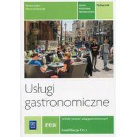 REA - Usługi gastronomiczne. Kwalifikacja T.15. Podręcznik d
