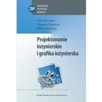 Projektowanie inżynierskie i grafika inżynierska - Gendarz Piotr, Salamon Szymon, Chwastyk Piotr (9788320821