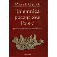 TAJEMNICA POCZĄTKÓW POLSKI ZAGADKA LUDU WENETÓW (9788311133983)