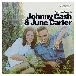 Carryin' On With Johnny Cash & June Carter - Johnny Cash