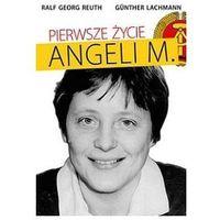 Pierwsze życie Angeli M. - Reuth Ralf Georg, Lachmann Günther - Zaufało nam kilkaset tysięcy klientów, wy