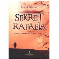 Sekret Rafaela czyli jak osiągnąłem życiowy sukces, oprawa broszurowa