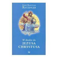 W drodze do Jezusa Chrystusa, książka w oprawie miękkej