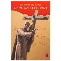 Krew przenajdroższa - fragmenty listów św. Kaspra del Bufalo (kategoria: Książki religijne)