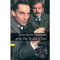 OXFORD BOOKWORMS LIBRARY New Edition 1 SHERLOCK HOLMES AND DUKE'S SON with AUDIO CD PACK (9780194788878)