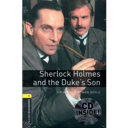 OXFORD BOOKWORMS LIBRARY New Edition 1 SHERLOCK HOLMES AND DUKE'S SON with AUDIO CD PACK