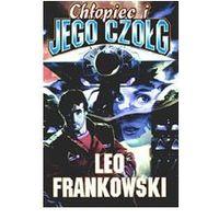 CHŁOPIEC I JEGO CZOŁG Leo Frankowski, Leo Frankowski