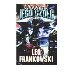 CHŁOPIEC I JEGO CZOŁG Leo Frankowski (kategoria: Fantastyka i science fiction)