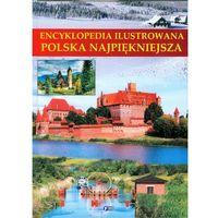 Encyklopedia ilustrowana Polska najpiękniejsza, praca zbiorowa