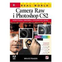 Real World Camera Raw i Photoshop CS2. Efektywna obróbka cyfrowych zdjęć, Helion