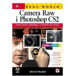 Real World Camera Raw i Photoshop CS2. Efektywna obróbka cyfrowych zdjęć (ISBN 8324601805)