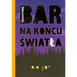 Bar na końcu światła (Ryszard Sadaj)