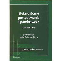Elektroniczne postępowanie upominawcze. Komentarz (2010)