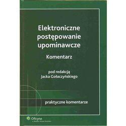 Elektroniczne postępowanie upominawcze. Komentarz, rok wydania (2010)
