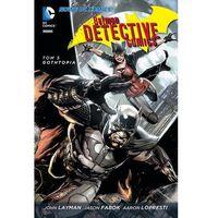 Batman. Detective Comics #05: Gothtopia, Scott Snyder