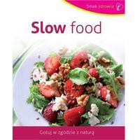 Smak zdrowia. Slow food - Praca zbiorowa