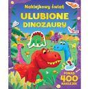 Ulubione dinozaury. Naklejkowy świat - Opracowanie zbiorowe