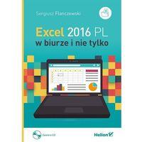 Excel 2016 PL w biurze i nie tylko + CD