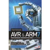 AVR & ARM7. Programowanie mikrokontrolerów dla każdego (+CD), Helion Wydawnictwo