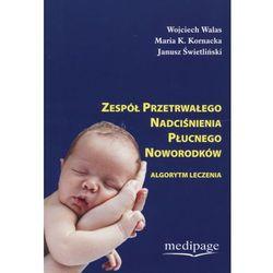 Zespół przetrwałego nadciśnienia płucnego noworodków, książka z kategorii Zdrowie, medycyna, uroda