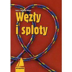Węzły i sploty - Wysyłka od 3,99 - porównuj ceny z wysyłką, książka z ISBN: 9788370206086