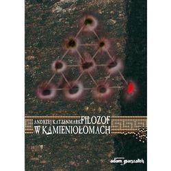 Filozof w kamieniołomach - Dostawa 0 zł (Adam Marszałek)